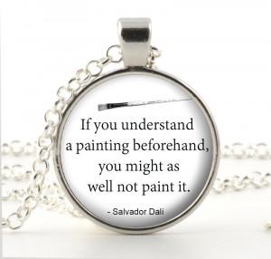 Art Quote Necklace - Salvador Dali Quote Pendant - Dali Jewelry - Dali ...