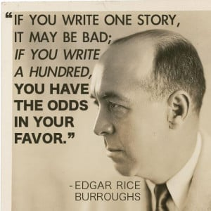 Edgar Rice Burroughs. If you look into how Burroughs promoted, you ...