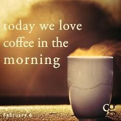 Back > Quotes For > Morning Coffee Quotes