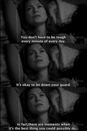 Grey's Anatomy - You Don't Have To Be Tough Every Minute Of The Day.