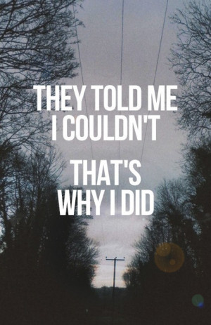 That-s-Why-I-did-it-quotes-37133679-423-653.jpg