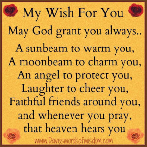 ... com my wish for you my wish for you may god grant you always a