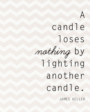 ... Sweet Quotes, Candles Lose, Candles Quotes, James Keller, Sweet Word