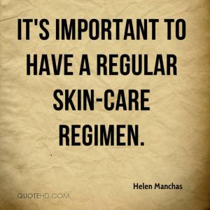 It's important to have a regular skin-care regimen.