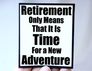 retirement quote new adventure quote