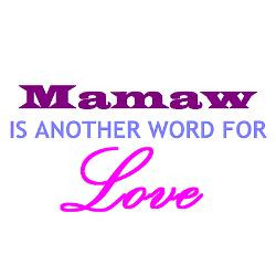 mamaw_is_another_word_for_love_mug.jpg?height=250&width=250 ...