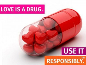 love is a drug use it wisely richie quotes added by richie 0 up 0 down ...