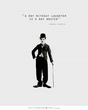 Laughter Quotes Laugh Quotes Day Quotes Time Wasted Quotes Charlie ...