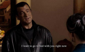 Steven Seagal Funny Quotes Rather, seagal is legitimately