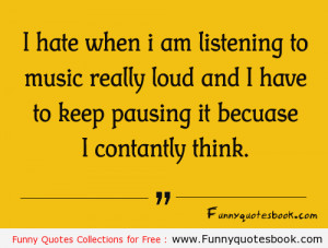 When i listen to music – Funny Quotes