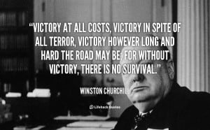 quote-Winston-Churchill-victory-at-all-costs-victory-in-spite-101628 ...
