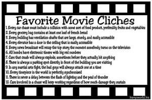 Quote Central > Movie Cliches > Movie Cliches - Complete List