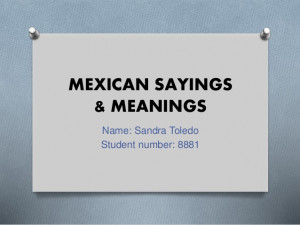 Mexican Sayings In English Mexican sayings. upcoming slideshare ...
