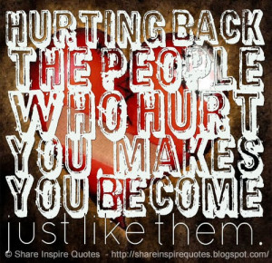 Family Hurts You The Most Quotes Hurting back the people who