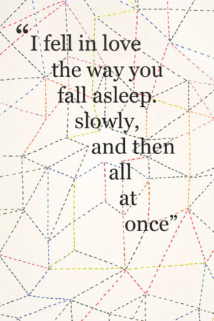 fell in love the way you fall Love quote pictures