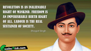 Revolution Is An Inalienable Right Quote by Bhagat Singh @ Quotespick ...