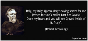 Italy, my Italy! Queen Mary's saying serves for me — (When fortune's ...
