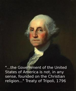 """... Sense, Founded On The Christian Religion """" - Treaty Of Tripoli, 1796"""