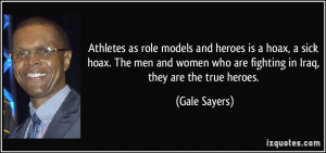 Athletes as role models and heroes is a hoax, a sick hoax. The men and ...
