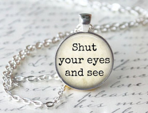 ... Your Eyes and See - Literary Quote Necklace - Literature Quote Jewelry