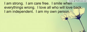... who will love back. i am independent. i am my own person. , Pictures