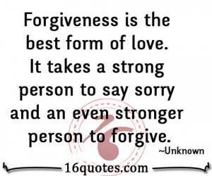 Forgiveness Love Quotes Best form of love quotes