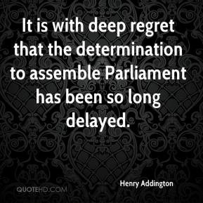 It is with deep regret that the determination to assemble Parliament ...