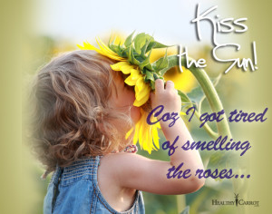 Funny Tired Quotes Funny quotes kiss the sun.
