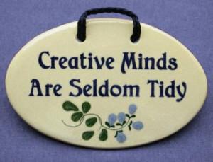 Creative minds are seldom tidy