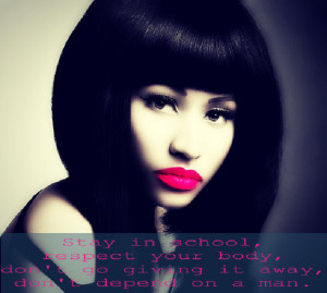 Nicki Minaj quote with advice for all young girls!
