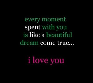 Every Moment Spent with You Is Like a Beautiful Dream Come true ...