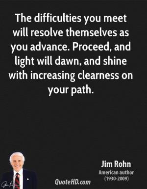 jim-rohn-jim-rohn-the-difficulties-you-meet-will-resolve-themselves ...