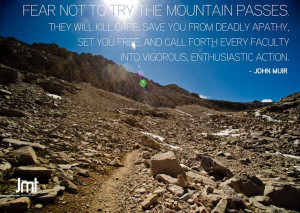 Quote by John Muir. Photo on the JMT. Check out The Muir Project on ...