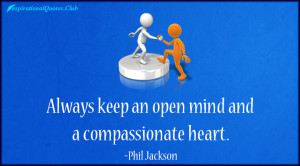 InspirationalQuotes.Club-mind , heart , open , Phil Jackson