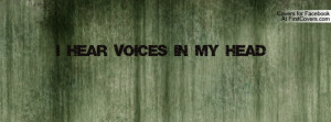 Hear Voices In My Head Profile Facebook Covers