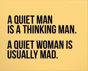 funny, mad, man, quiet, quotes, sayings, thinking, woman