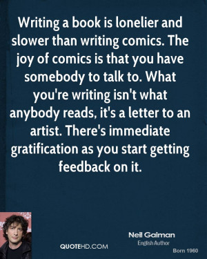 Writing a book is lonelier and slower than writing comics. The joy of ...