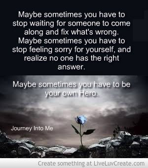 ... stop feeling sorry for yourself. and realize no one has the right