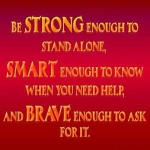 Be strong, be smart, be brave
