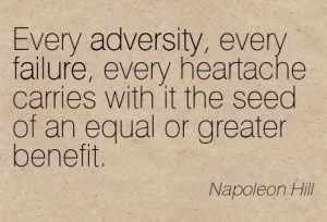 ... With It The Seed Of An Equal Or Greater Benefit. - Napoleon Hill