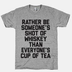 shot of whiskey than everyone's cup of tea. #country #whiskey ...