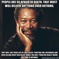 Wrote a quote, then decided it holds more value if Morgan Freeman said ...
