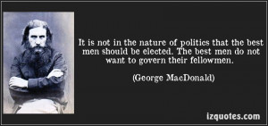 "... Want To Govern Their Fellowmen "" - George MacDonald ~ Politics Quote"
