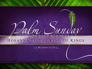 Here are 1 April Palm Sunday Wallpapers.