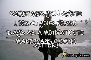 Have a Better Day Quotes