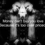 money-cant-buy-you-love-because-its-too-over-prices-money-quote.jpg