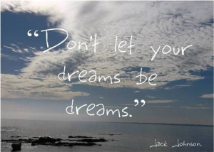 dreams, dreams no dreams, quote, quotes, sayings, words