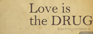 Love is a drug Facebook Covers for your FB timeline profile! Download ...