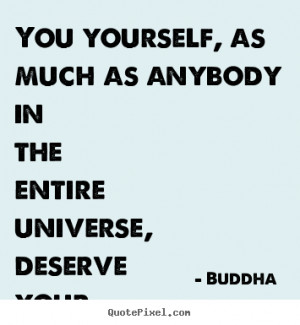 universe deserve your love and affection buddha more love quotes ...