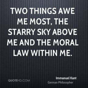 awe me most the starry sky above me and the moral law within me